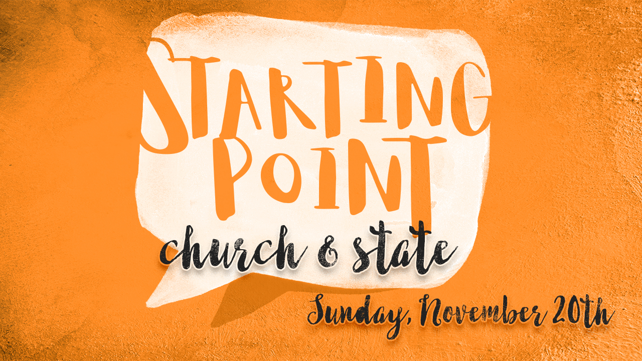 16.11.20 StartingPoint-Church&State-AD-1280x720